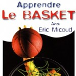 ApprendreLeBasket avec Eric Micoud